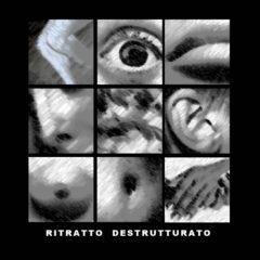 RITRATTO DESTRUTTURATO